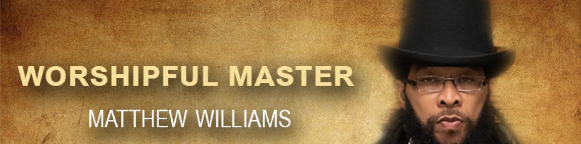 Worshipful Master – Matthew Williams